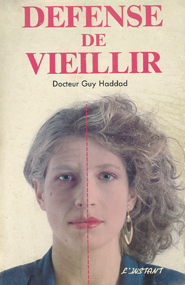 ... Livre défense de vieillir, <b>Guy Haddad</b> - livre-defense-de-vieillir-guy-haddad